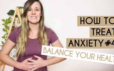 How To Treat Anxiety #4: Rebalance Your Inner Health